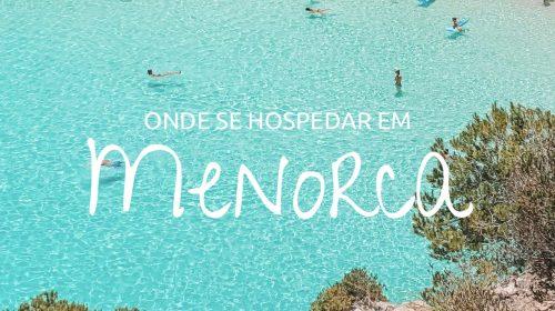 onde ficar em Menorca, na Espanha