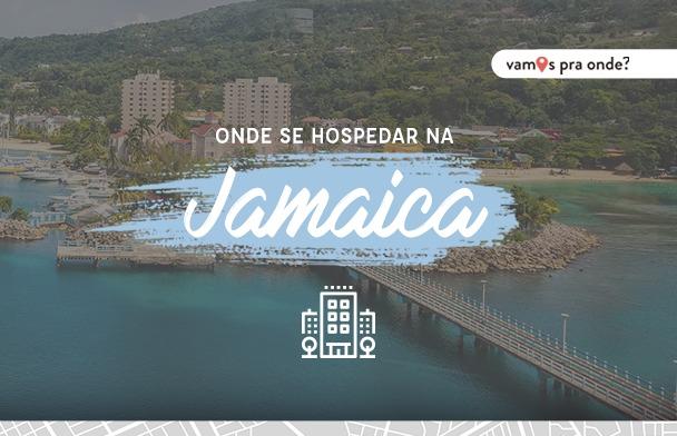 Lua de Mel na Jamaica - Onde ficar